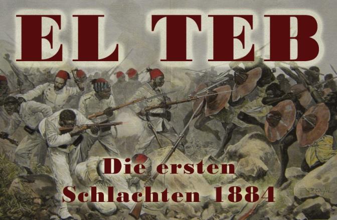 Die ersten Schlachten von El Teb – IM SUDAN