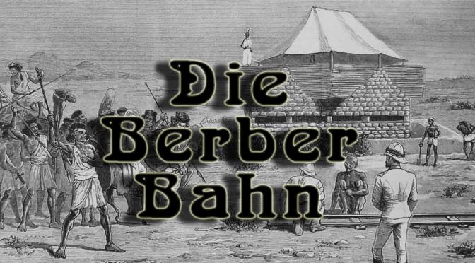 Die Berber Bahn – Im Sudan